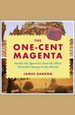 The One-Cent Magenta Inside the Quest to Own the Most Valuable Stamp in the World, James Barron