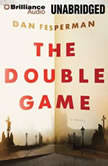 The Double Game, Dan Fesperman