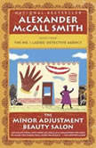 The Minor Adjustment Beauty Salon, Alexander McCall Smith