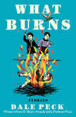 What Burns, Dale Peck
