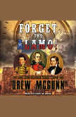 Forget the Alamo!, Drew McGunn