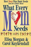 What Every Mom Needs, Elisa Morgan