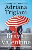 Brava, Valentine , Adriana Trigiani