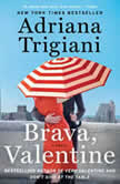 Brava, Valentine A Novel, Adriana Trigiani