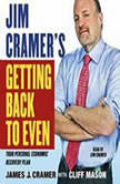 Jim Cramer's Getting Back to Even, James J. Cramer