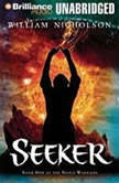 Seeker Book One of the Noble Warriors, William Nicholson