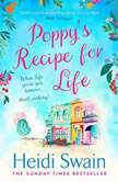 Poppy's Recipe for Life Treat yourself to the gloriously uplifting new book from the Sunday Times bestselling author!, Heidi Swain