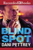 Blind Spot, Dani Pettrey