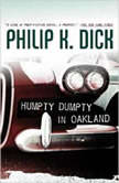 Humpty Dumpty in Oakland, Philip K. Dick