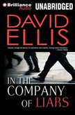 In the Company of Liars, David Ellis