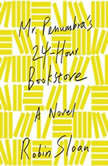 Mr. Penumbra's 24-Hour Bookstore, Robin Sloan