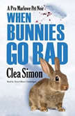 When Bunnies Go Bad A Pru Marlowe Pet Noir, Clea Simon