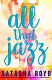 All That Jazz A Butler Cove Novel, Natasha Boyd