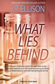 What Lies Behind, J. T. Ellison