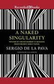 A Naked Singularity, Sergio De La Pava