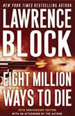 Eight Million Ways to Die A Matthew Scudder Novel, Lawrence Block