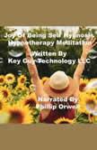 Joy Of Being Self Hypnosis Hypnotherapy Meditation, Key Guy Technology LLC