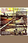 The Old Cart Wrangler's Saga A Fully Blown, Full Length, Fully Baked Comic Monologue, Brian Price