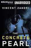 The Concrete Pearl, Vincent Zandri