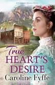 True Heart's Desire, Caroline Fyffe
