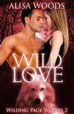 Wild Love, Alisa Woods
