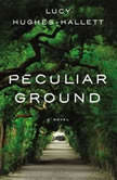 Peculiar Ground, Lucy Hughes-Hallett