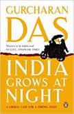 India Grows At Night A Liberal Case For A strong State, Gurcharan Das