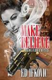 Make Believe An Edna Ferber Mystery, Ed Ifkovic