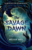 The Savage Dawn, Melissa Grey