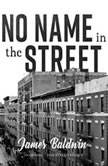 No Name in the Street, James Baldwin