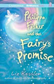 Philippa Fisher and the Fairy's Promise, Liz Kessler