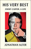 His Very Best Jimmy Carter, a Life, Jonathan Alter