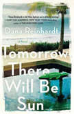 Tomorrow There Will Be Sun A Novel, Dana Reinhardt
