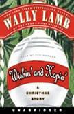 Wishin' and Hopin', Wally Lamb