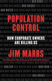 Population Control How Corporate Owners Are Killing Us, Jim Marrs