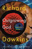 Outgrowing God A Beginner's Guide, Richard Dawkins
