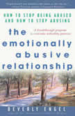 The Emotionally Abusive Relationship How to Stop Being Abused and How to Stop Abusing, Beverly Engel