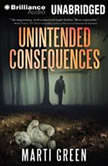 Unintended Consequences, Marti Green