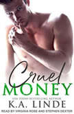 Cruel Money, K.A. Linde