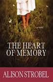 The Heart of Memory, Alison Strobel