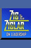 Zig Ziglar on Leadership, Zig Ziglar