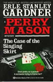 The Case of the Singing Skirt, Erle Stanley Gardner
