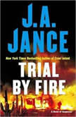 Trial By Fire A Novel of Suspense, J.A. Jance