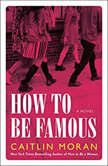 How to Be Famous A Novel, Caitlin Moran