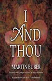 I and Thou, Martin Buber; Translated by Walter Kaufmann