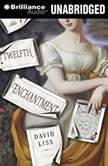 The Twelfth Enchantment, David Liss