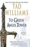 To Green Angel Tower Book Three of Memory, Sorrow, and Thorn, Tad Williams
