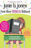 Junie B. Jones First Ever MUSICAL Edition! Junie B., First Grader (at last!) Audiobook plus also 15 Songs from Junie B. Jones The Musical, Barbara Park
