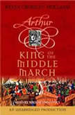 King of the Middle March The Arthur Trilogy, Book Three, Kevin Crossley-Holland