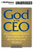 God is My CEO Following God's Principles in a Bottom-Line World, Larry Julian